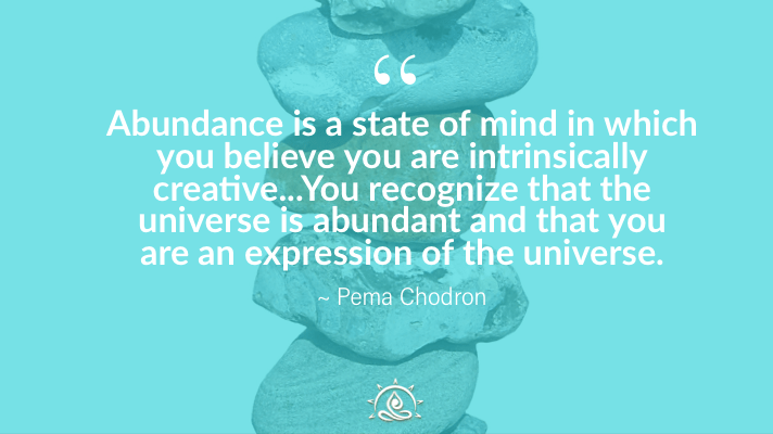 Weekly Quote ~ Abundance is a state of mind…