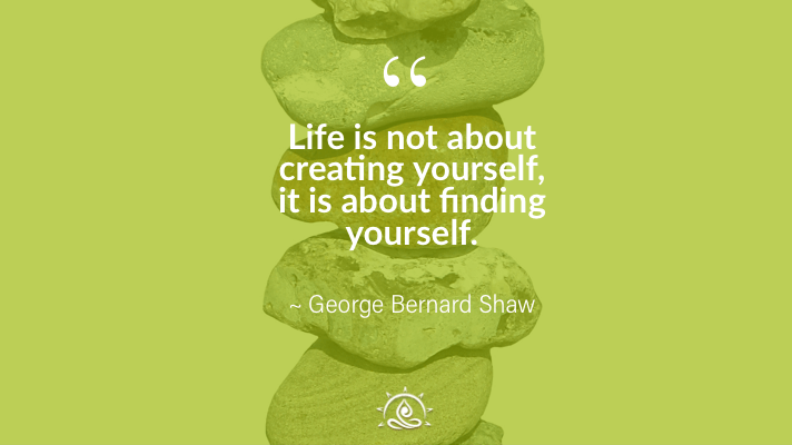 Weekly Quote ~ Life is not about creating yourself…