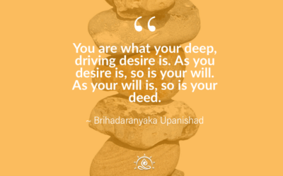 Weekly Quote ~ You are what your deep, driving desire is…