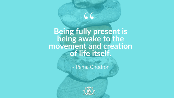 Weekly Quote ~ Being fully present is being awake to the…