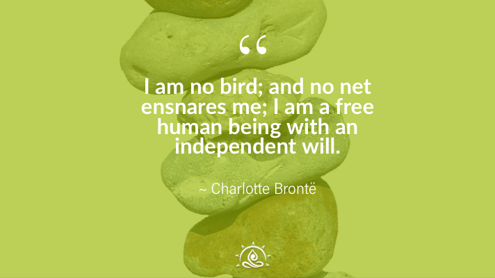 Weekly Quote ~ I am no bird; and no net ensnares me…